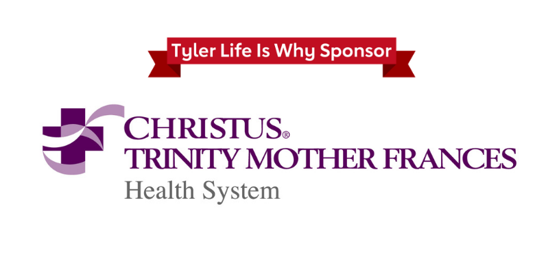 Tyler Life Is Why Sponsor Christus Trinity Mother Frances Health System